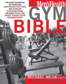 "The ""Men's Health"" Gym Bible, Paperback"