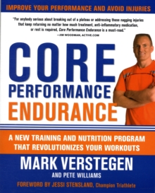 Core Performance Endurance : A New Training and Nutrition Program That Revolutionizes Your Workouts, Paperback