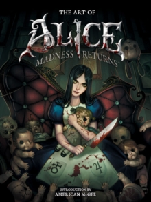 The Art of Alice: Madness Returns, Hardback