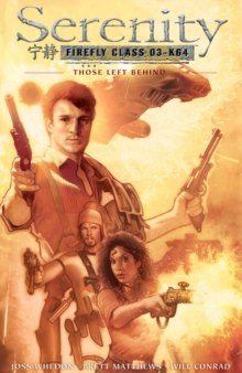 Serenity Those Left Behind: Those Left Behind 2nd Edition, Hardback