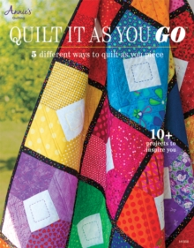 Quilt it as You Go : 5 Different Ways to Quilt as You Piece, Paperback