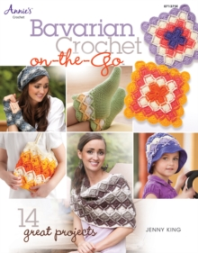 Bavarian Crochet On-the-go : 14 Great Projects, Paperback