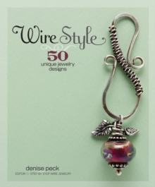 Wire Style : 50 Unique Jewelry Designs, Paperback