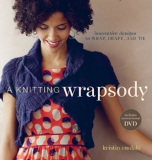 A Knitting Wrapsody : Innovative Designs to Wrap, Drape, and Tie, Mixed media product