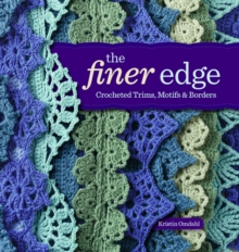 The Finer Edge : Crocheted Trims, Motifs, and Borders, Paperback
