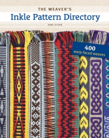 The Weaver's Inkle Pattern Directory : 400 Warp-Faced Weaves, Spiral bound
