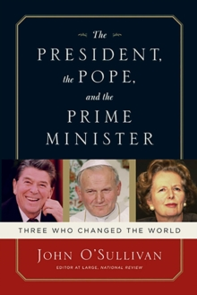 Image of The President, the Pope, And the Prime Minister : Three Who Changed the World