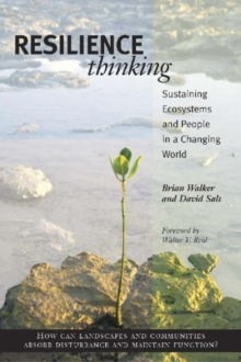 Resilience Thinking : Sustaining Ecosystems and People in a Changing World, Paperback
