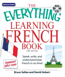The Everything[registered] Learning French Book with CD : Speak Write and Understand Basic French in No Time!, Paperback