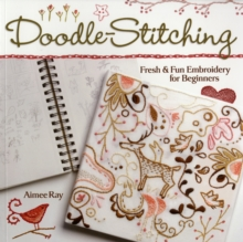 Doodle-stitching : Fresh and Fun Embroidery for Beginners, Paperback Book