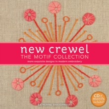 New Crewel: The Motif Collection : More Exquisite Designs in Modern Embroidery, Mixed media product Book