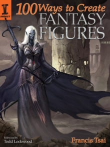 100 Ways to Create Fantasy Figures, Paperback