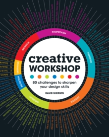 Creative Workshop : 80 Challenges to Sharpen Your Design Skills, Paperback Book