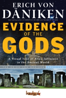 Evidence of the Gods : A Visual Tour of Alien Influence in the Ancient World, Paperback