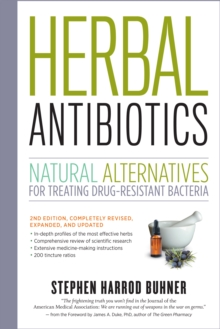Herbal Antibiotics : Natural Alternatives for Treating Drug-resistant Bacteria, Paperback