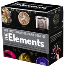 The Photographic Card Deck of the Elements : With Big Beautiful Photographs of All 118 Elements in the Periodic Table, Cards