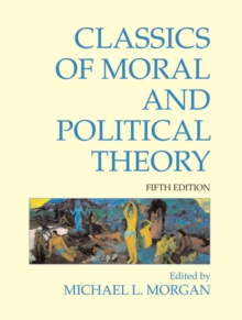 Classics of Moral and Political Theory, Paperback Book