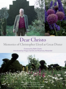Dear Christo : Memories of Christopher Lloyd at Great Dixter, Hardback Book