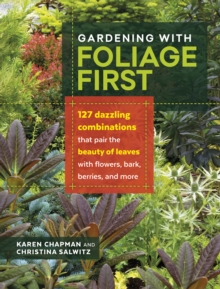 GARDENING WITH FOLIAGE FIRST, Paperback