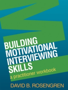 Building Motivational Interviewing Skills, Paperback Book