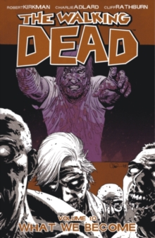 The Walking Dead : What We Become v. 10, Paperback