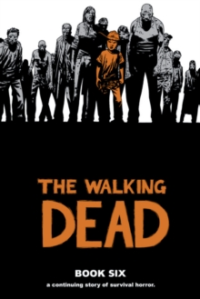 Walking Dead : Book 6, Hardback