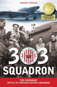 303 Squadron : The Legendary Battle of Britain Fighter Squadron, Paperback