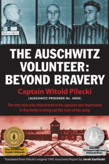 The Auschwitz Volunteer : Beyond Bravery, Paperback