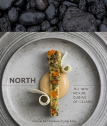 North : The New Nordic Cuisine of Iceland, Hardback