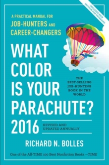 What Color is Your Parachute? : A Practical Manual for Job-Hunters and Career-Changers, Paperback