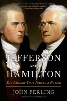 Jefferson and Hamilton : The Rivalry That Forged a Nation, Paperback Book