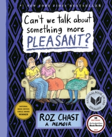Can't We Talk About Something More Pleasant? : A Memoir, Hardback