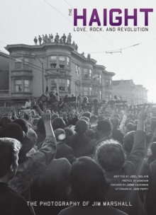 The Haight : Love, Rock, and Revolution, Hardback