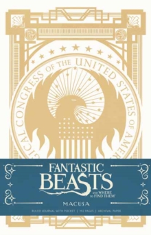 Fantastic Beasts and Where to Find Them : Macusa Hardcover Ruled Journal, Hardback