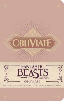 Fantastic Beasts and Where to Find Them : Obliviate Hardcover Ruled Notebook, Hardback