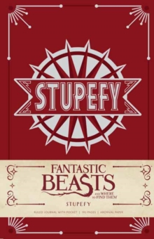 Fantastic Beasts and Where to Find Them : Stupefy Hardcover Ruled Journal, Hardback Book