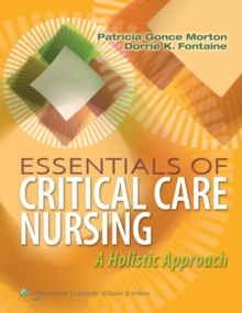 Essentials of Critical Care Nursing : A Holistic Approach, Paperback