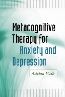 Metacognitive Therapy for Anxiety and Depression, Paperback