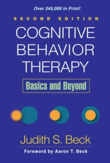 Cognitive Behavior Therapy : Basics and Beyond, Hardback