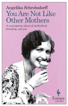 You Are Not Like Other Mothers: Europa Editions, Paperback Book