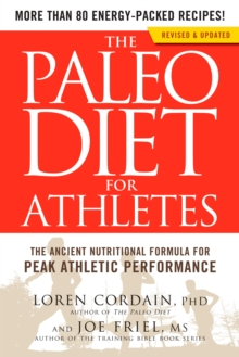 The Paleo Diet for Athletes : A Nutritional Formula for Peak Athletic Performance, Paperback