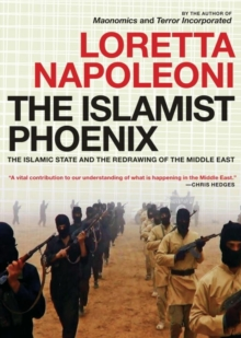 The Islamist Phoenix : IS and the Redrawing of the Middle East, Paperback
