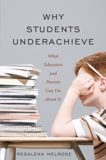 Image of Why Students Underachieve : What Educators and Parents Can Do about It