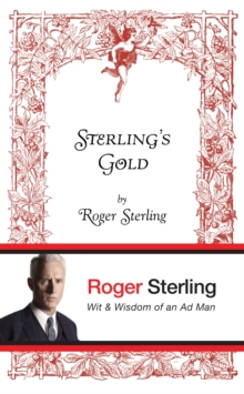 Sterling's Gold : Wit and Wisdom of an Ad Man, Hardback