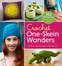 Crochet One-skein Wonders : 101 Projects from Crocheters Around the World, Paperback