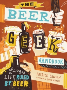 The Beer Geek Handbook, Paperback