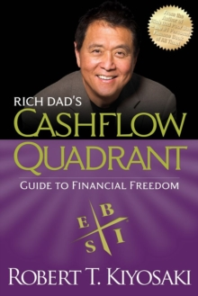 Rich Dad's Cashflow Quadrant : Rich Dad's Guide to Financial Freedom, Paperback