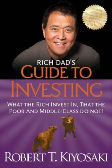 Rich Dad's Guide to Investing : What the Rich Invest in, That the Poor and the Middle Class Do Not!, Paperback