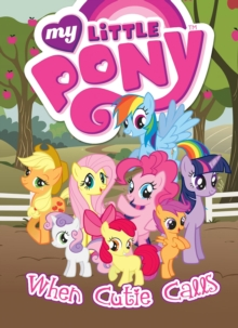 My Little Pony : When Cutie Calls, Paperback