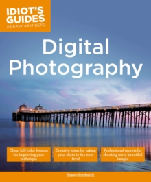 Idiot's Guides: Digital Photography, Paperback